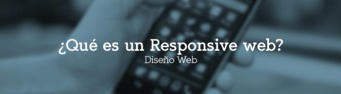¿Qué es un Responsive web?